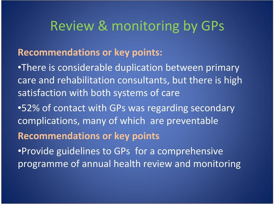 52% of contact with GPs was regarding secondary complications, many of which are preventable