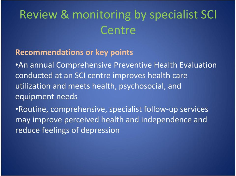 utilization and meets health, psychosocial, and equipment needs Routine, comprehensive,
