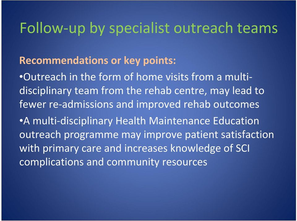 improved rehab outcomes A multi disciplinary Health Maintenance Education outreach programme may