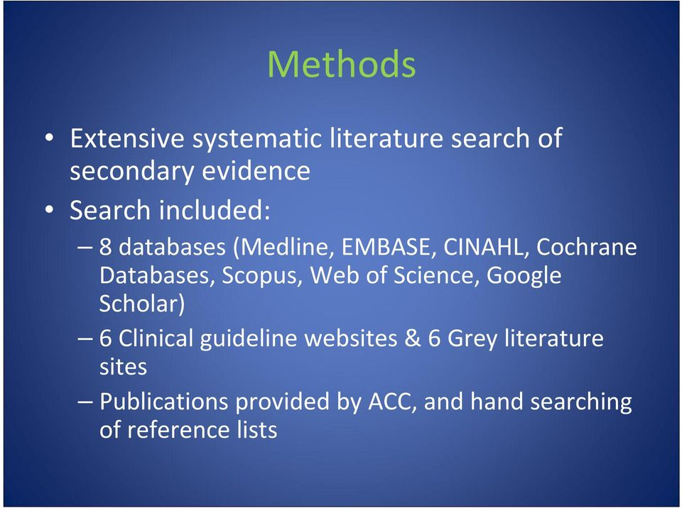 Web of Science, Google Scholar) 6 Clinical guideline websites & 6 Grey