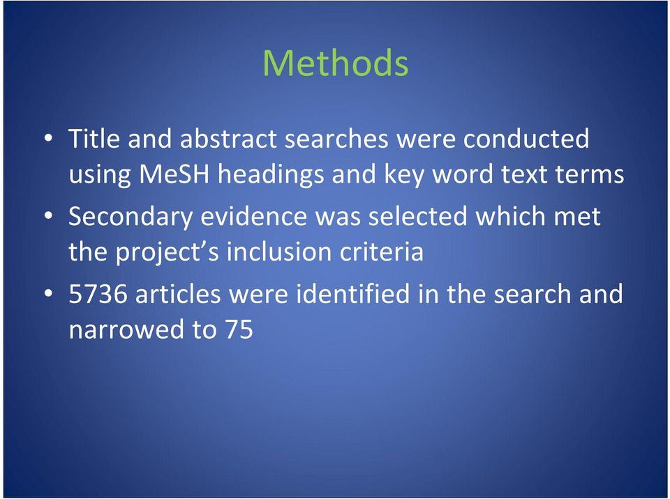 was selected which met the project s inclusion criteria