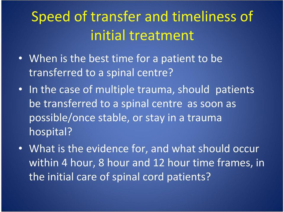 In the case of multiple trauma, should patients be transferred to a spinal centre as soon as