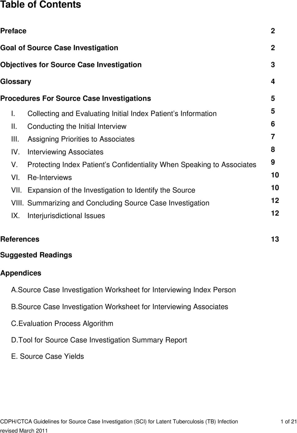 Protecting Index Patient s Confidentiality When Speaking to Associates VI. Re-Interviews VII. Expansion of the Investigation to Identify the Source VIII.