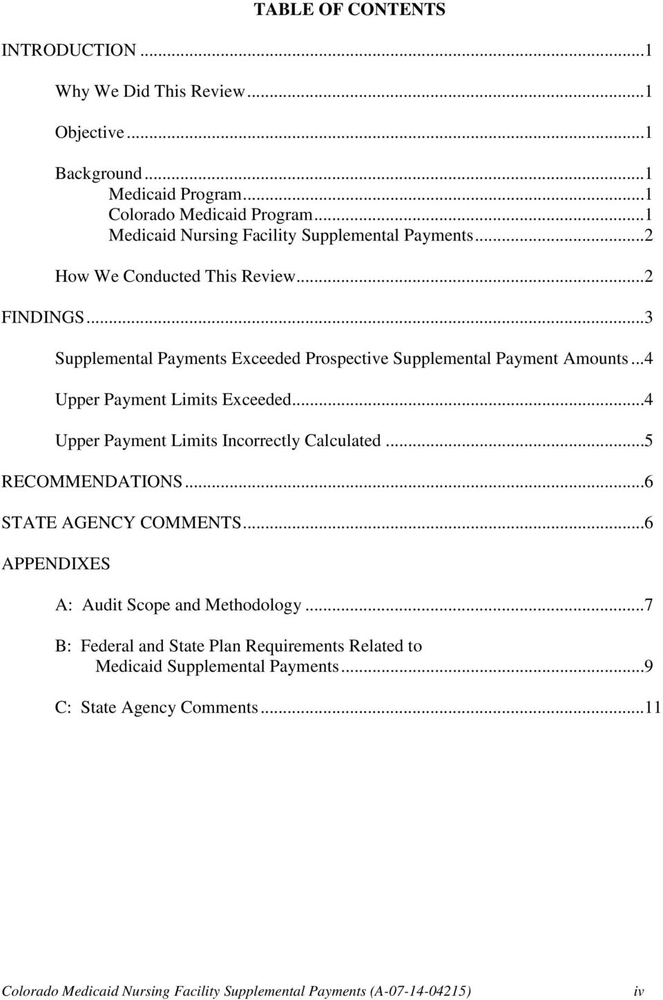 ..3 Supplemental Payments Exceeded Prospective Supplemental Payment Amounts...4 Upper Payment Limits Exceeded...4 Upper Payment Limits Incorrectly Calculated.