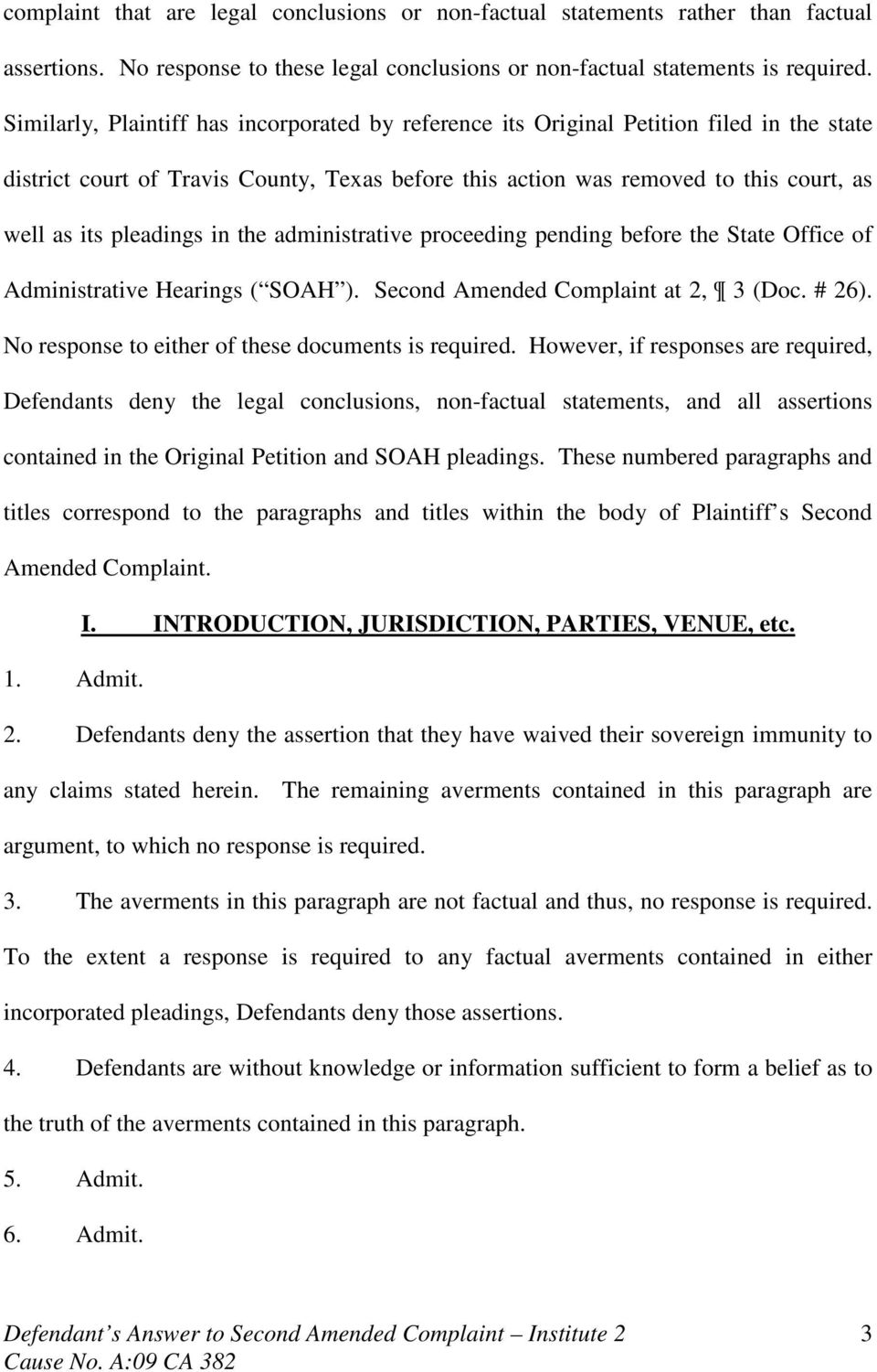 pleadings in the administrative proceeding pending before the State Office of Administrative Hearings ( SOAH ). Second Amended Complaint at 2, 3 (Doc. # 26).