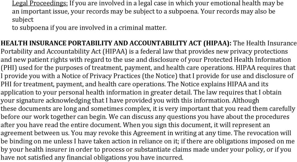 HEALTH INSURANCE PORTABILITY AND ACCOUNTABILITY ACT (HIPAA): The Health Insurance Portability and Accountability Act (HIPAA) is a federal law that provides new privacy protections and new patient
