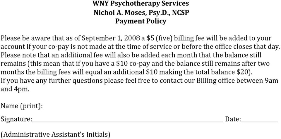 Please note that an additional fee will also be added each month that the balance still remains (this mean that if you have a $10 co-pay and the balance still