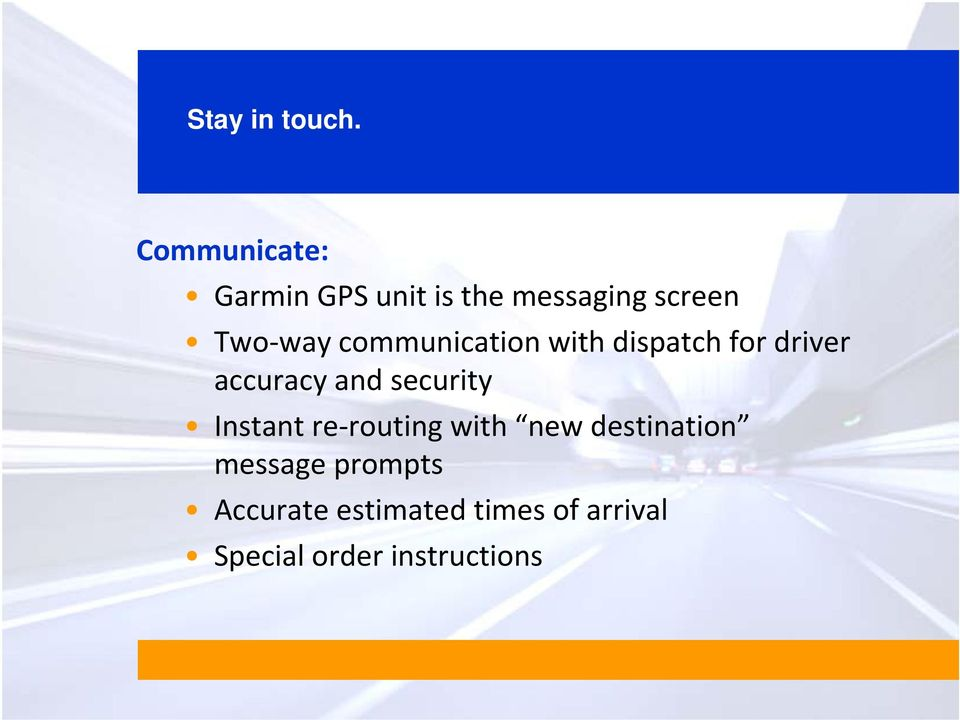 communication with dispatch for driver accuracy and security