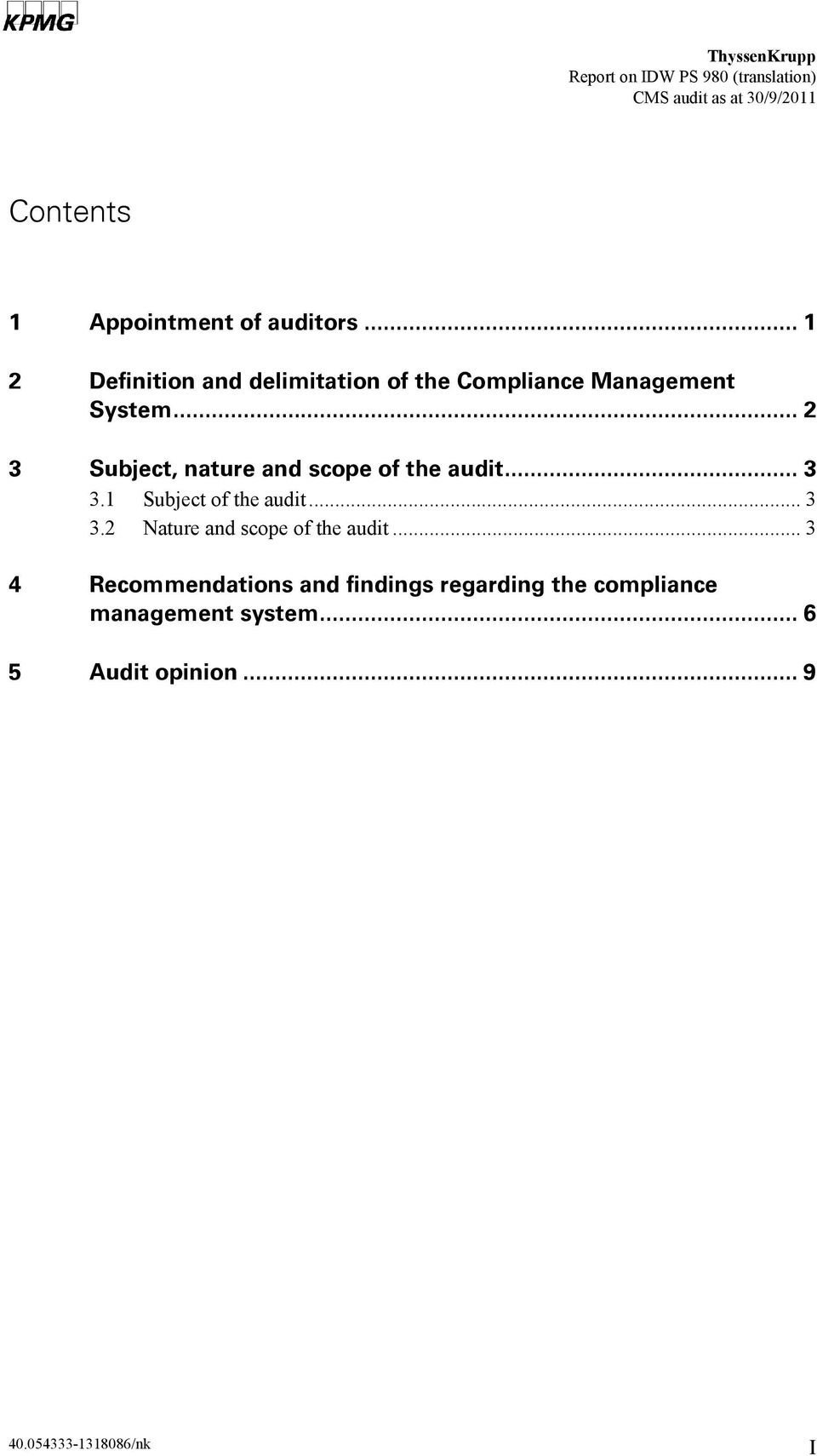 .. 2 3 Subject, nature and scope of the audit... 3 3.1 Subject of the audit... 3 3.2 Nature and scope of the audit.