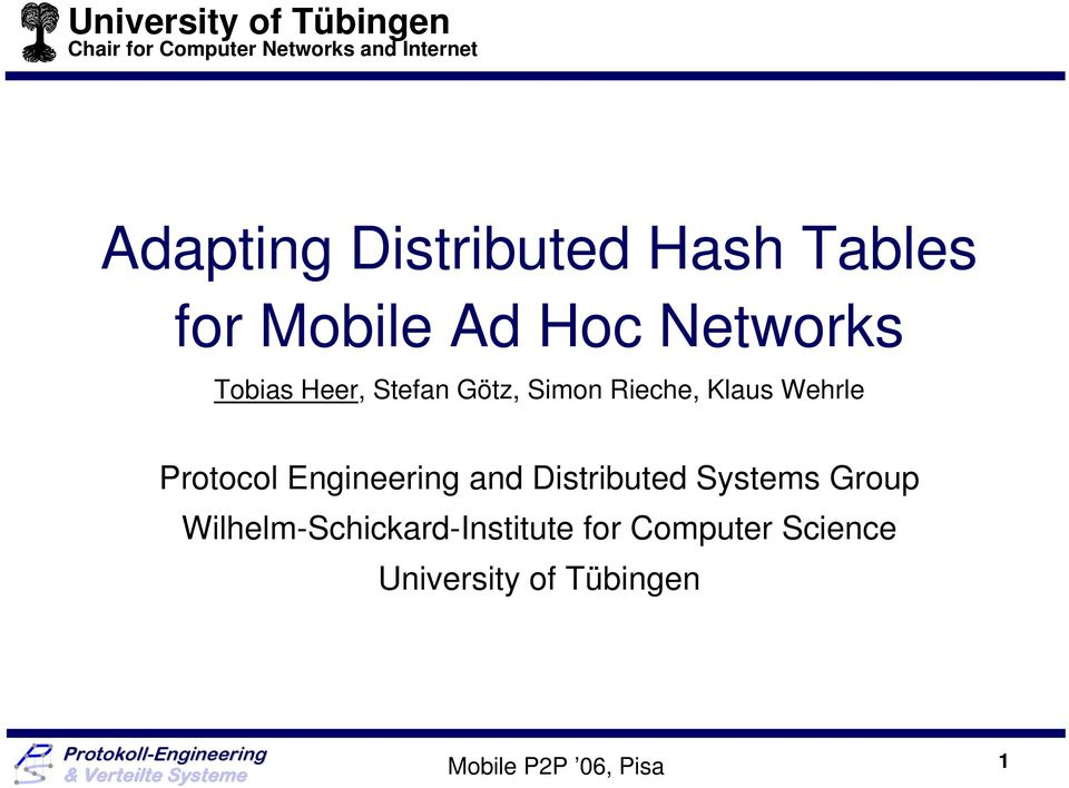 Simon Rieche, Klaus Wehrle Protocol Engineering and Distributed Systems Group
