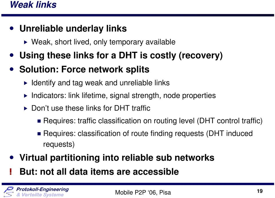links for DHT traffic Requires: traffic classification on routing level (DHT control traffic) Requires: classification of route finding