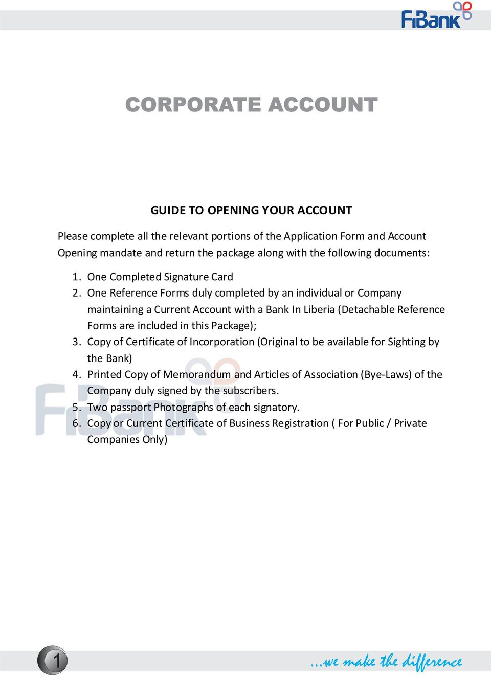 One Reference Forms duly completed by an individual or Company maintaining a Current Account with a Bank In Liberia (Detachable Reference Forms are included in this Package); 3.