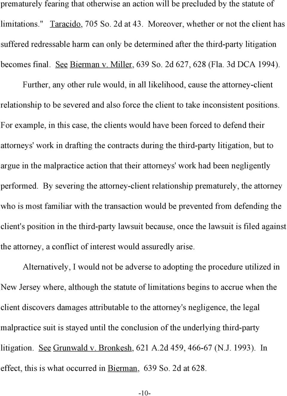 Further, any other rule would, in all likelihood, cause the attorney-client relationship to be severed and also force the client to take inconsistent positions.