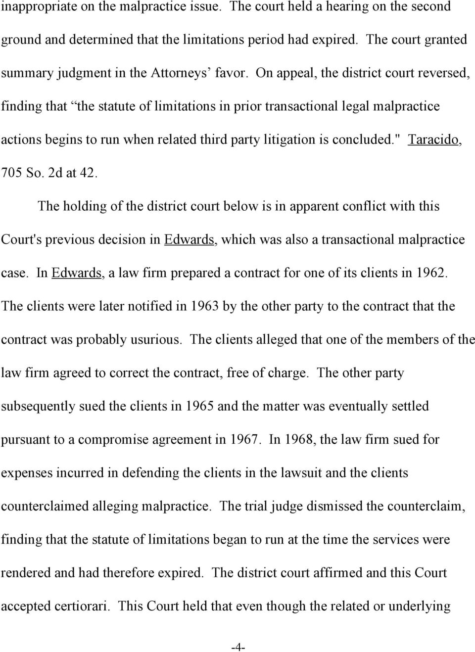 """ Taracido, 705 So. 2d at 42. The holding of the district court below is in apparent conflict with this Court's previous decision in Edwards, which was also a transactional malpractice case."