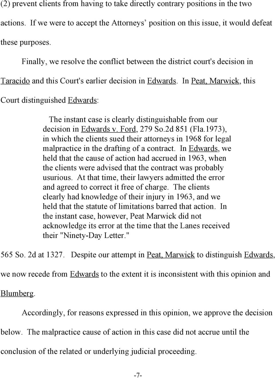 In Peat, Marwick, this Court distinguished Edwards: The instant case is clearly distinguishable from our decision in Edwards v. Ford, 279 So.2d 851 (Fla.