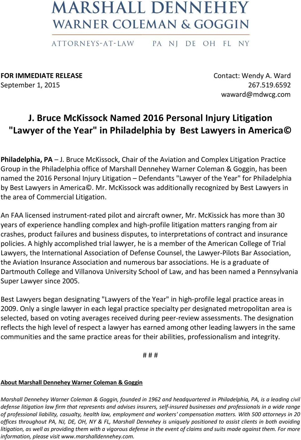 "Litigation Defendants ""Lawyer of the Year"" for Philadelphia by Best Lawyers in America. Mr. McKissock was additionally recognized by Best Lawyers in the area of Commercial Litigation."