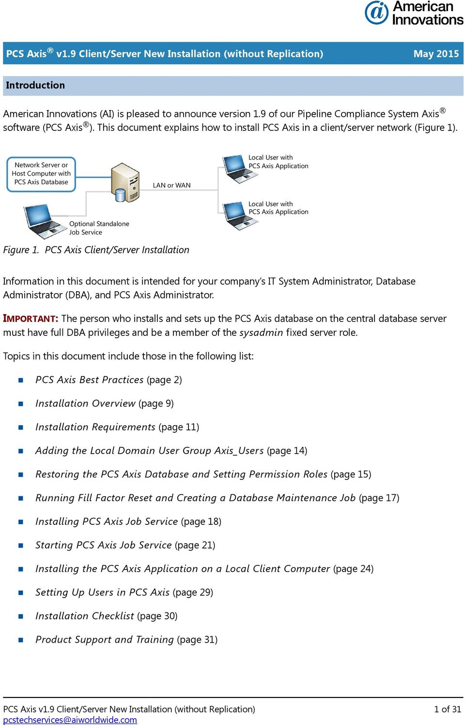 Network Server or Host Computer with PCS Axis Database Optional Standalone Job Service LAN or WAN Local User with PCS Axis Application Local User with PCS Axis Application Figure 1.
