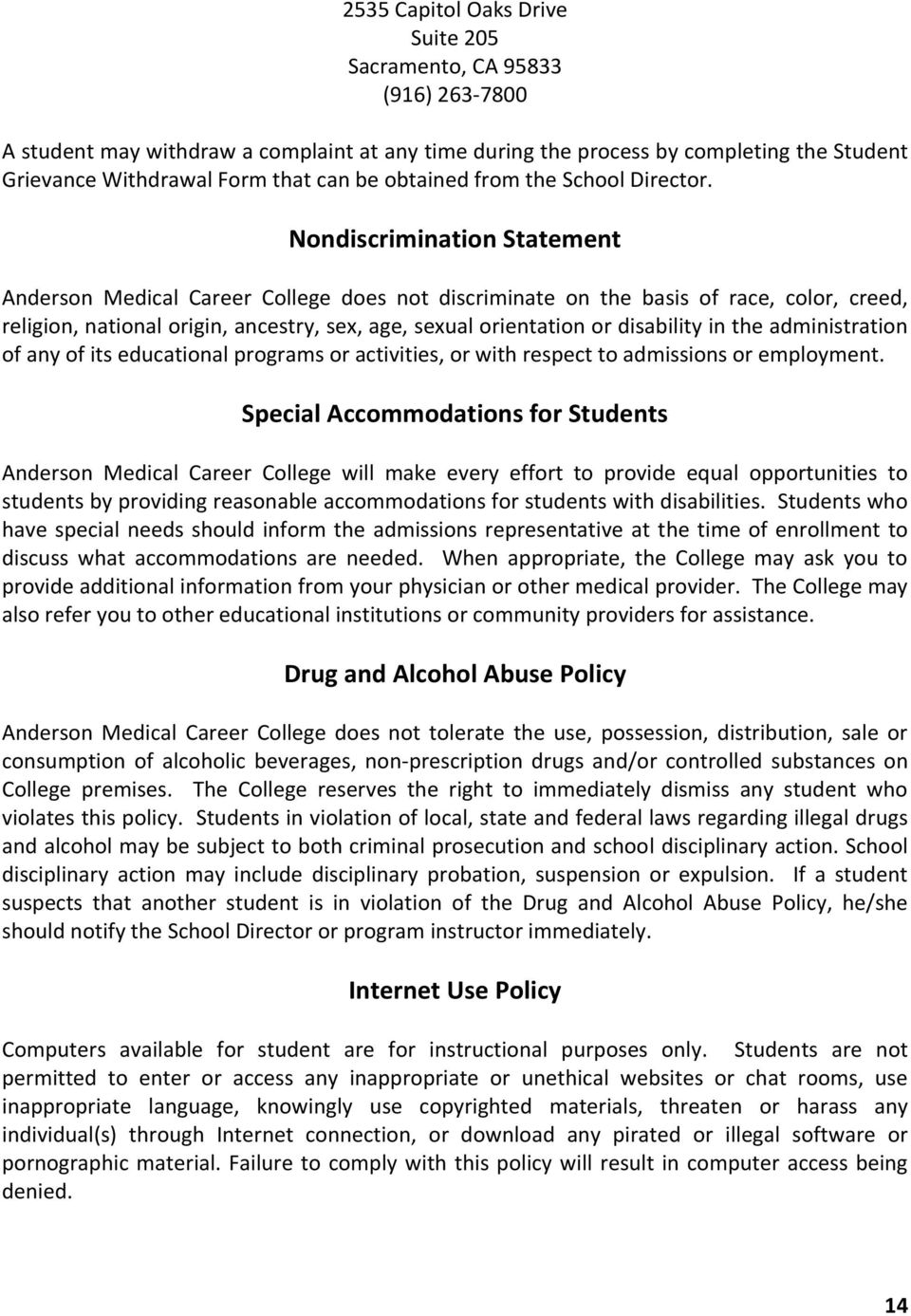 Nondiscrimination Statement Anderson Medical Career College does not discriminate on the basis of race, color, creed, religion, national origin, ancestry, sex, age, sexual orientation or disability