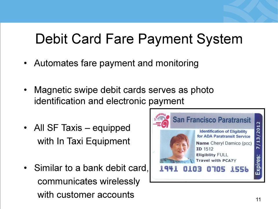 electronic payment All SF Taxis equipped with In Taxi Equipment