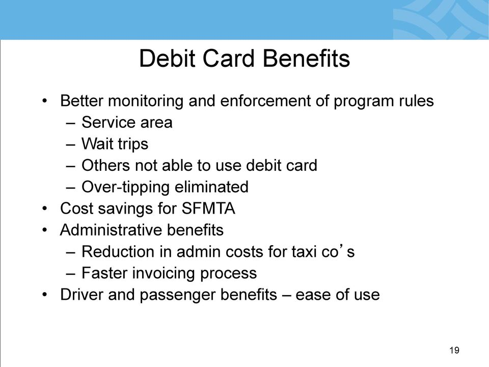 eliminated Cost savings for SFMTA Administrative benefits Reduction in admin