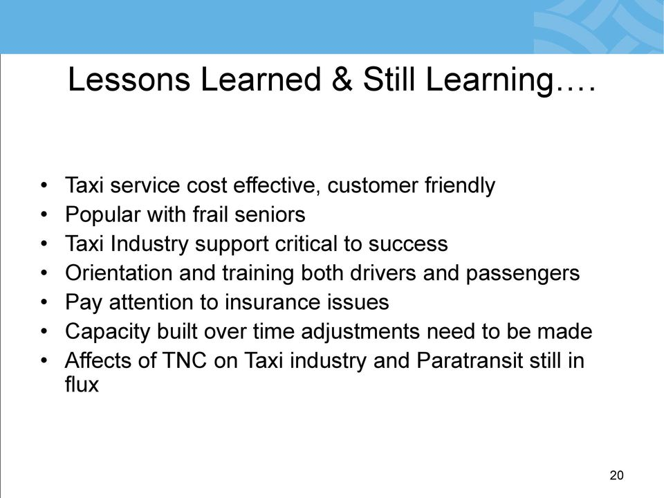 support critical to success Orientation and training both drivers and passengers Pay