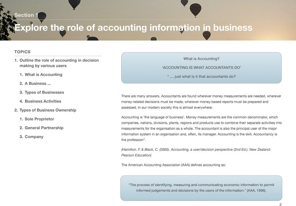 ACCOUNTING IS WHAT ACCOUNTANTS DO just what is it that accountants do? There are many answers.