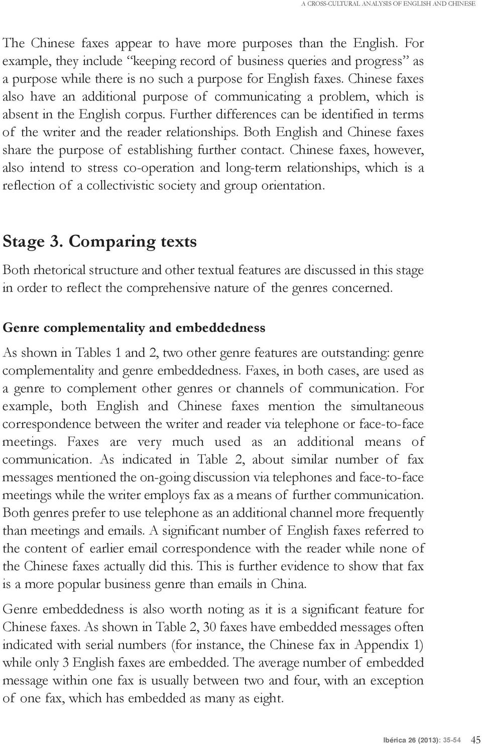 Chinese faxes also have an additional purpose of communicating a problem, which is absent in the English corpus.