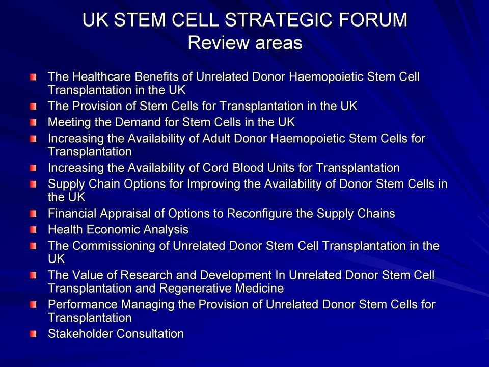 Chain Options for Improving the Availability of Donor Stem Cells in the UK Financial Appraisal of Options to Reconfigure the Supply Chains Health Economic Analysis The Commissioning of Unrelated