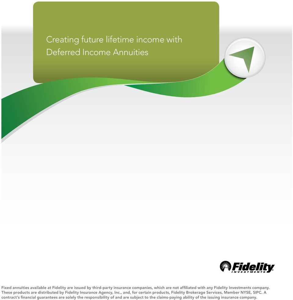These products are distributed by Fidelity Insurance Agency, Inc.