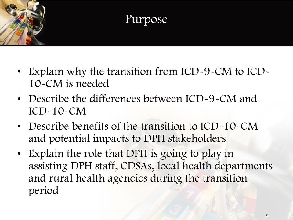 and potential impacts to DPH stakeholders Explain the role that DPH is going to play in