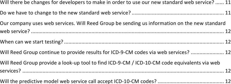 Will Reed Group be sending us information on the new standard web service?... 12 When can we start testing?