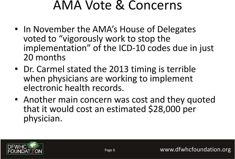 Carmel stated the 2013 timing is terrible when physicians are working to implement electronic
