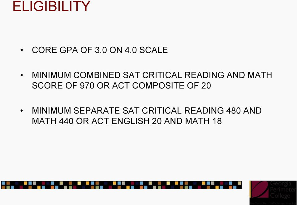 MATH SCORE OF 970 OR ACT COMPOSITE OF 20 MINIMUM