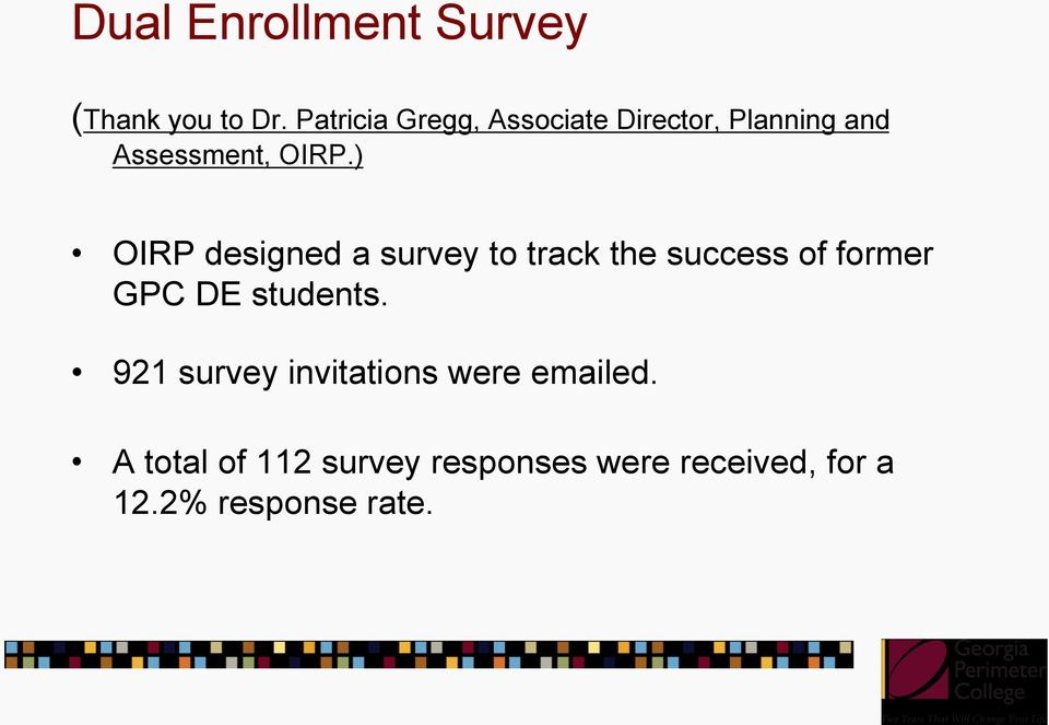 ) OIRP designed a survey to track the success of former GPC DE students.