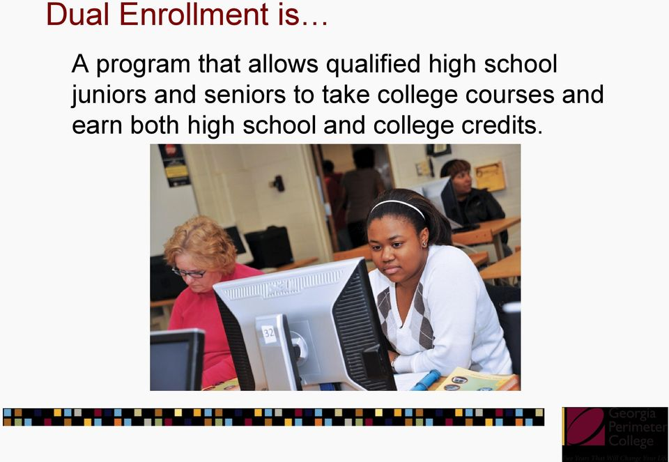 and seniors to take college courses