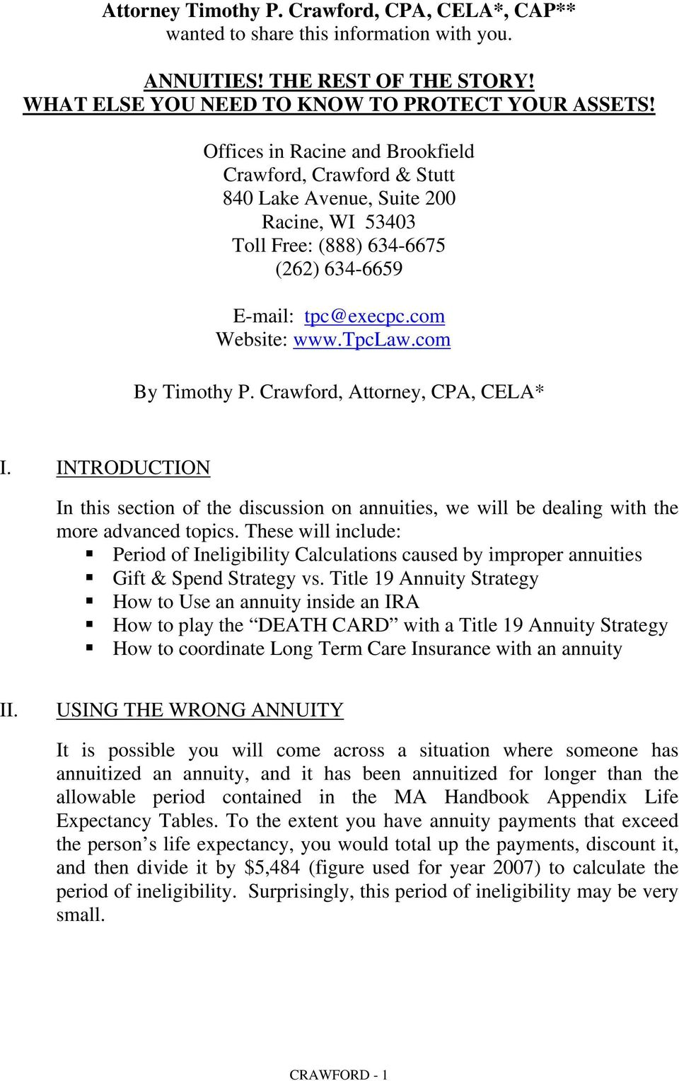 com By Timothy P. Crawford, Attorney, CPA, CELA* I. INTRODUCTION In this section of the discussion on annuities, we will be dealing with the more advanced topics.