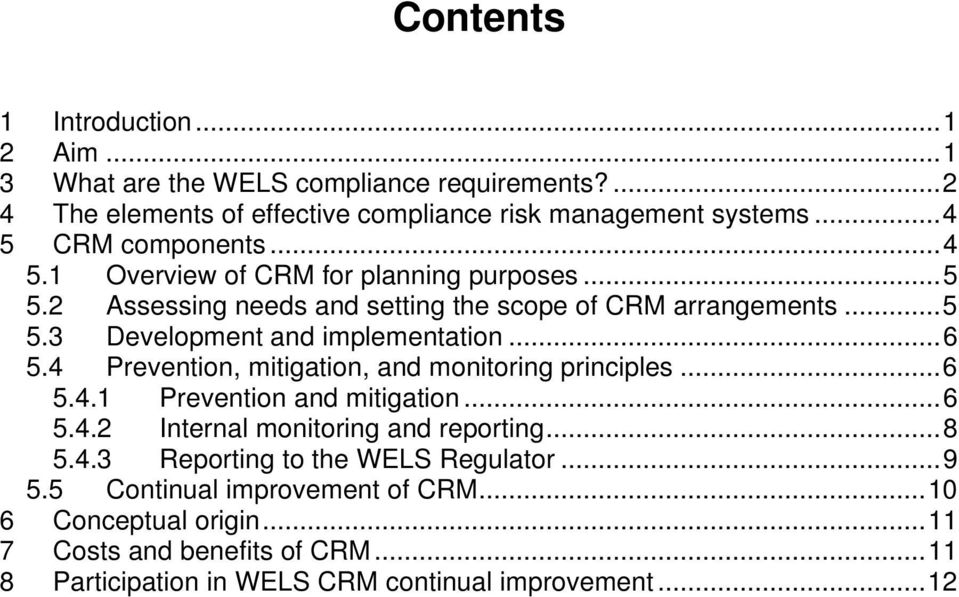 ..6 5.4 Prevention, mitigation, and monitoring principles...6 5.4.1 Prevention and mitigation...6 5.4.2 Internal monitoring and reporting...8 5.4.3 Reporting to the WELS Regulator.
