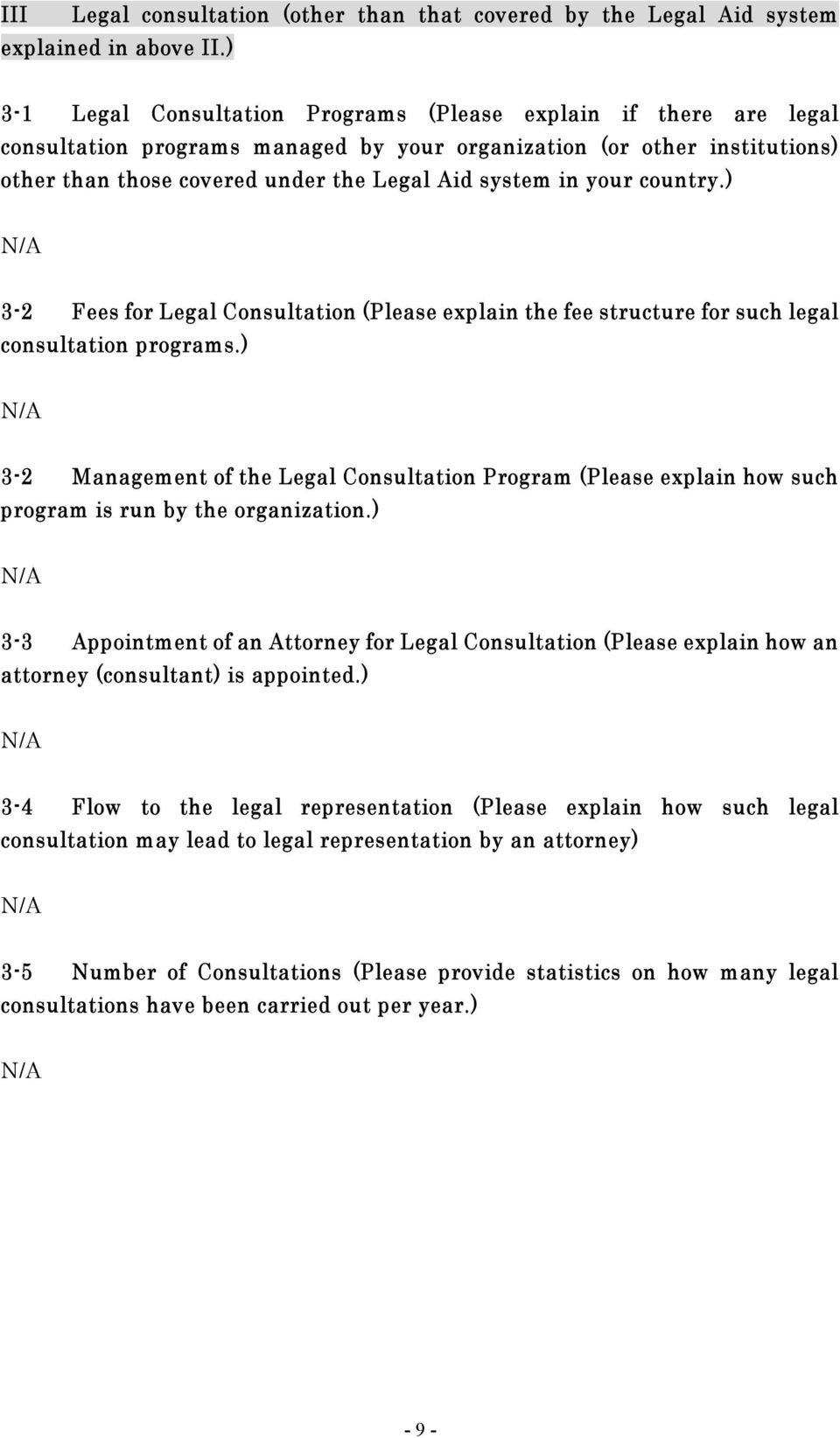your country.) N/A 3-2 Fees for Legal Consultation (Please explain the fee structure for such legal consultation programs.