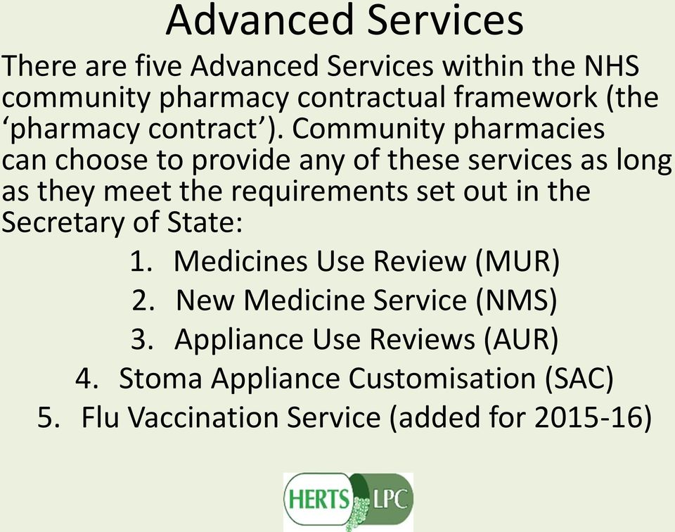 Community pharmacies can choose to provide any of these services as long as they meet the requirements set out