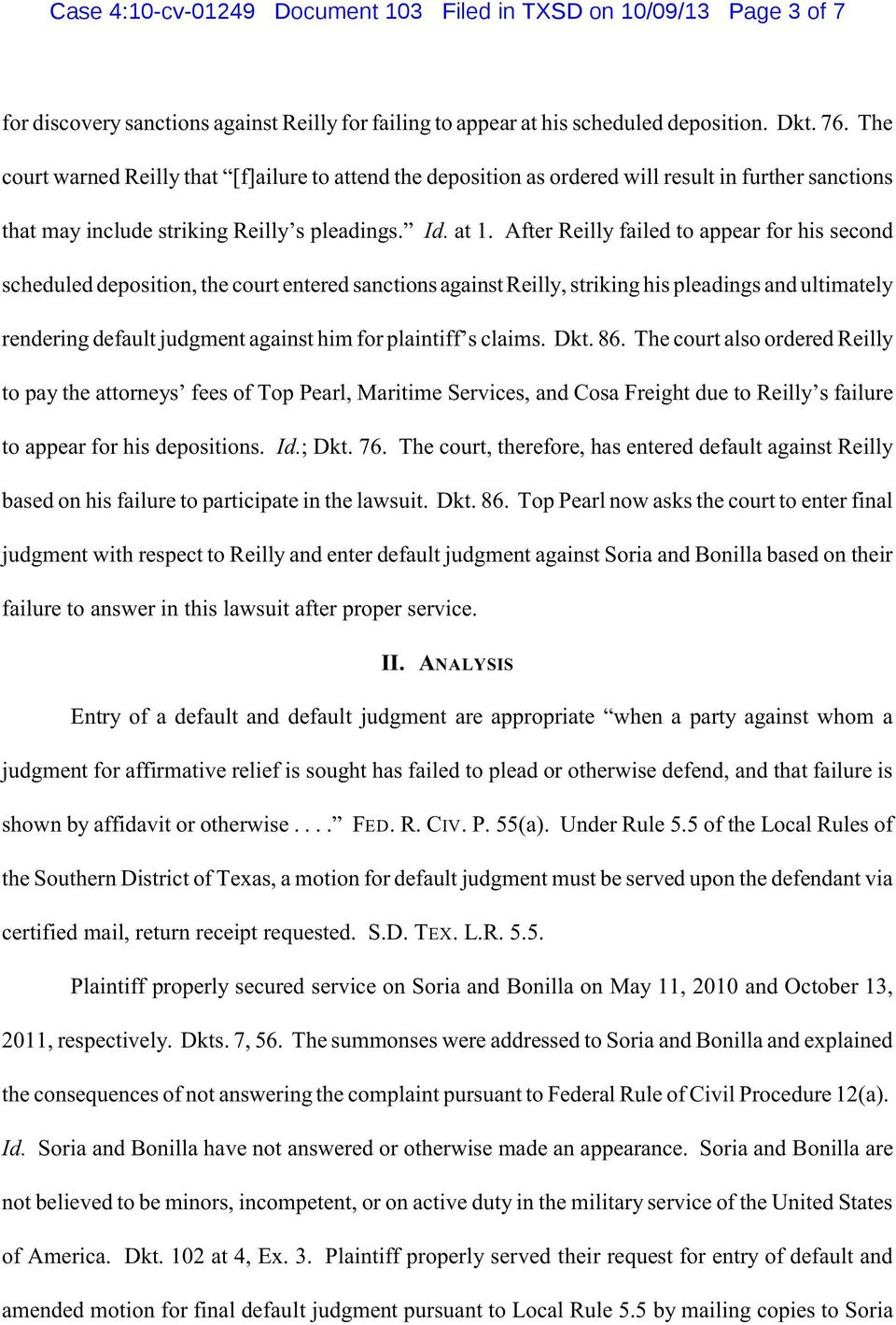 After Reilly failed to appear for his second scheduled deposition, the court entered sanctions against Reilly, striking his pleadings and ultimately rendering default judgment against him for