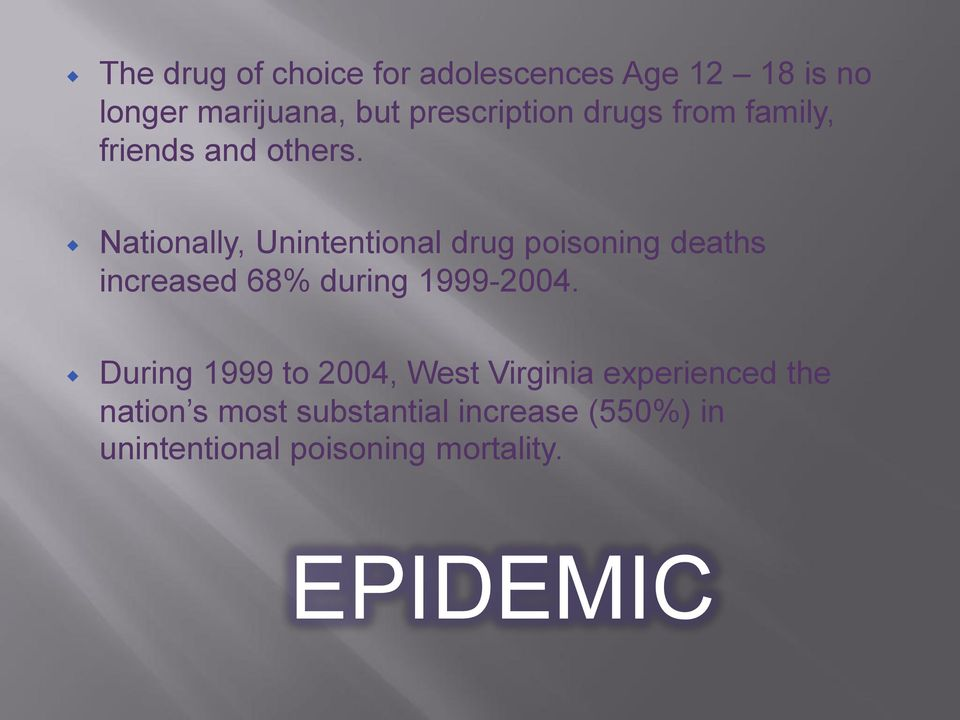 Nationally, Unintentional drug poisoning deaths increased 68% during 1999-2004.