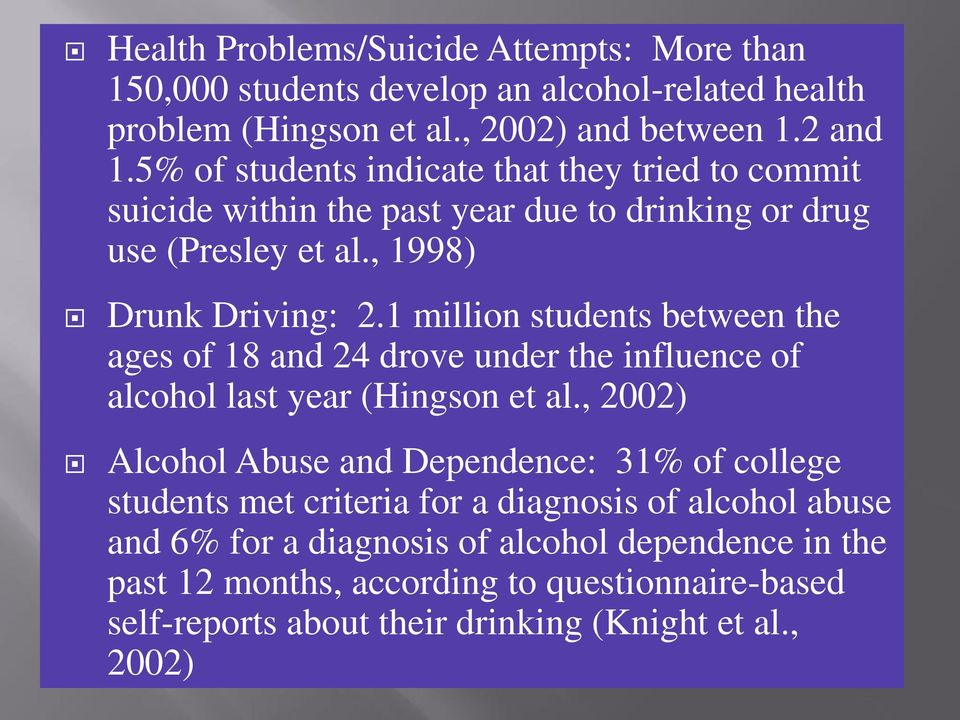 1 million students between the ages of 18 and 24 drove under the influence of alcohol last year (Hingson et al.