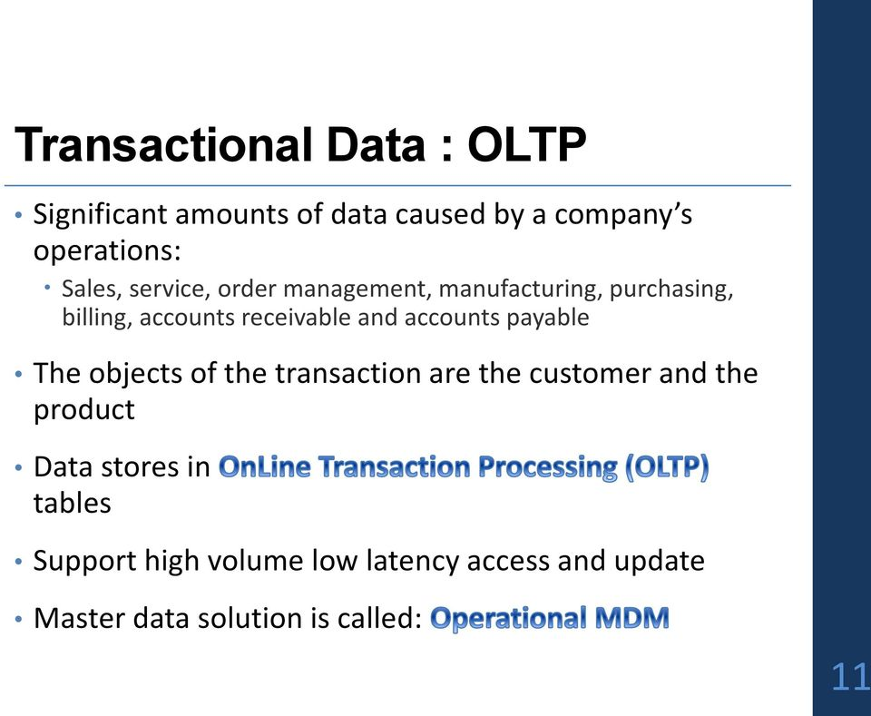 and accounts payable The objects of the transaction are the customer and the product Data