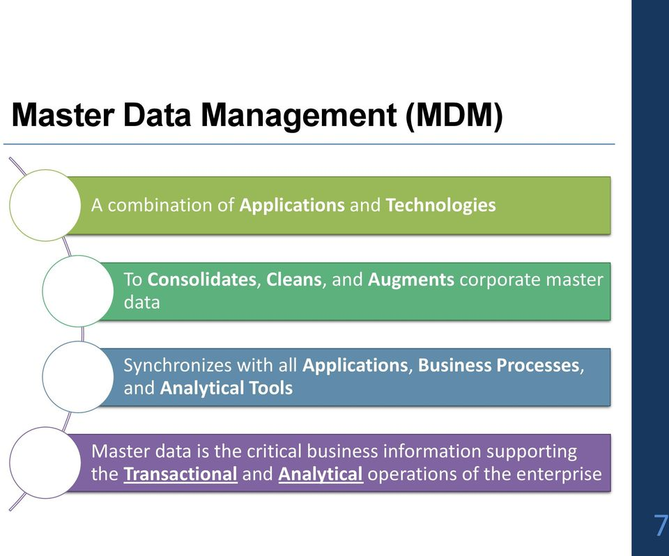 Applications, Business Processes, and Analytical Tools Master data is the critical