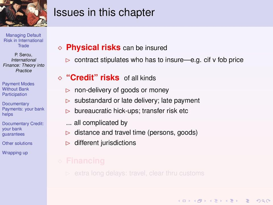 cif v fob price Credit risks of all kinds non-delivery of goods or money substandard or late delivery;