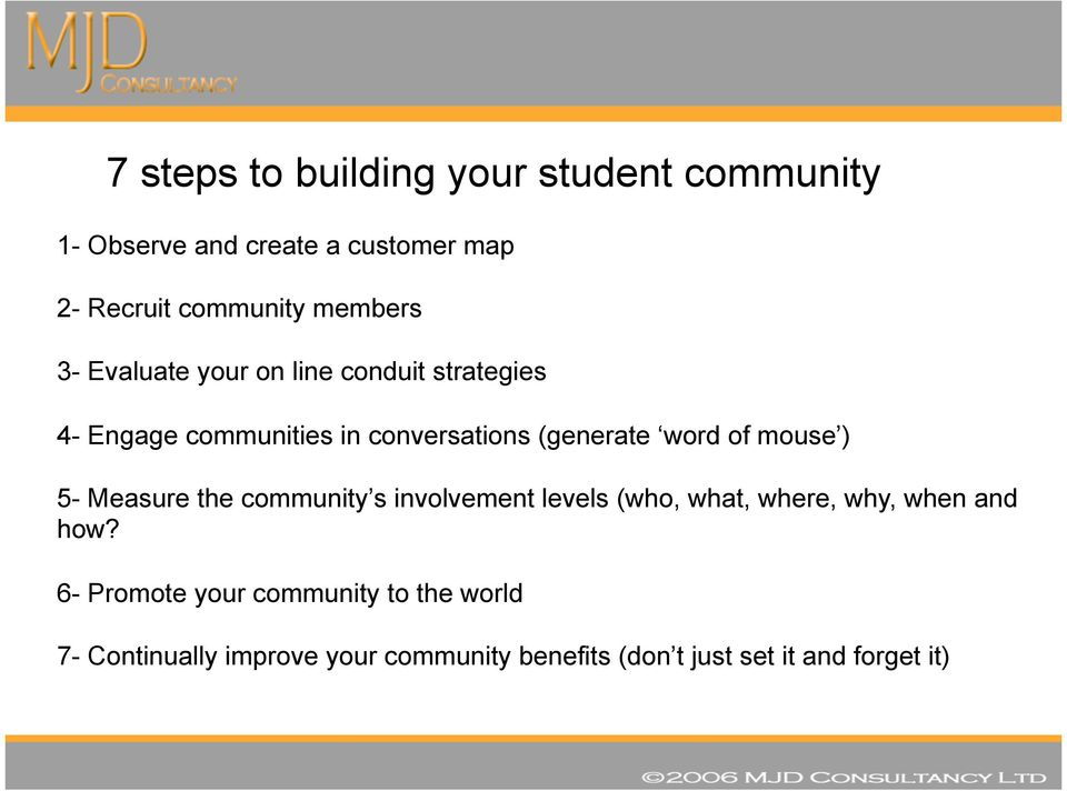 of mouse ) 5- Measure the community s involvement levels (who, what, where, why, when and how?
