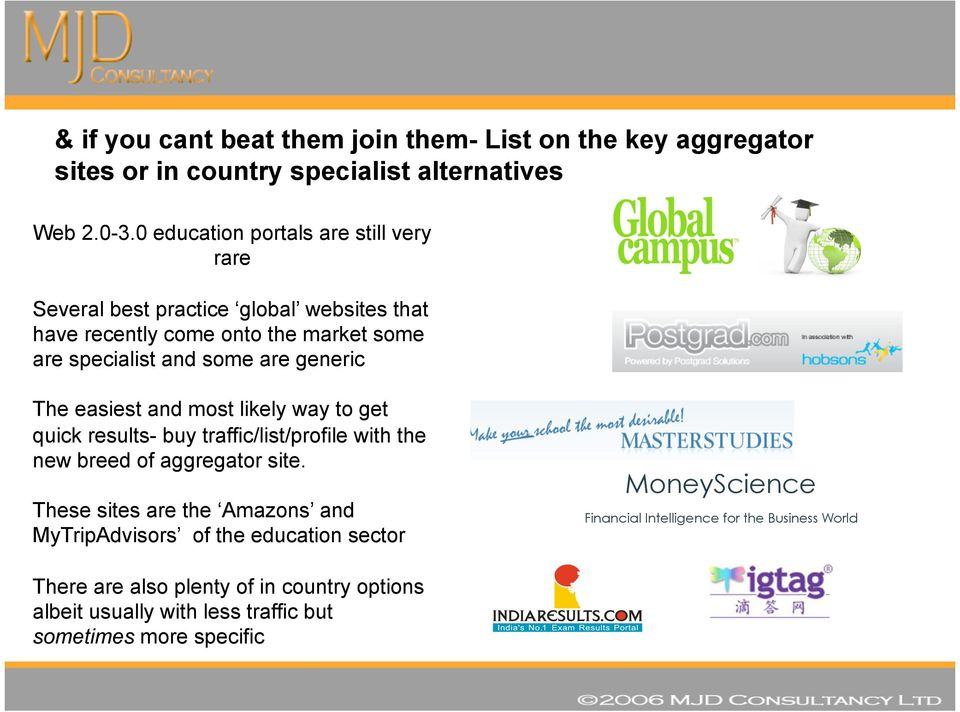 generic The easiest and most likely way to get quick results- buy traffic/list/profile with the new breed of aggregator site.