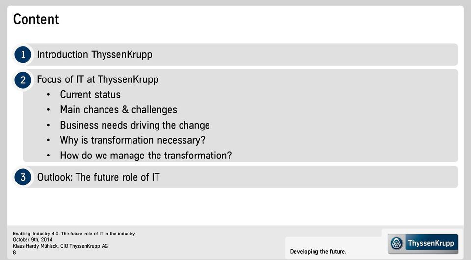 needs driving the change Why is transformation necessary?