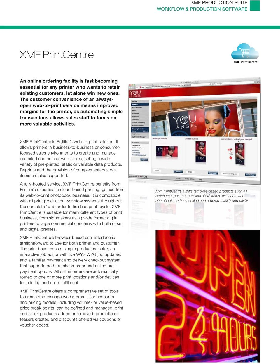 PrintCentre is Fujifilm s web-to-print solution.