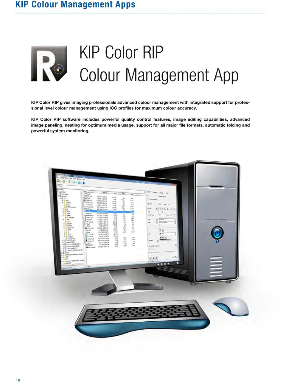 KIP Color RIP software includes powerful quality control features, image editing capabilities, advanced image